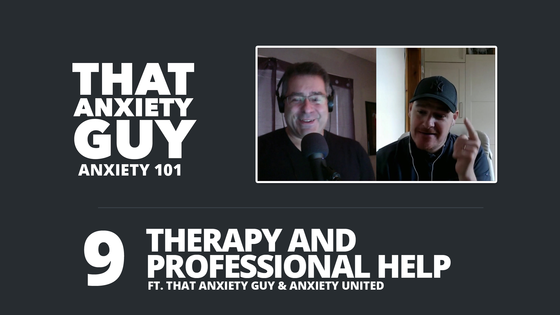 Anxiety 101 - Ep 09 - Therapy and Professional Help