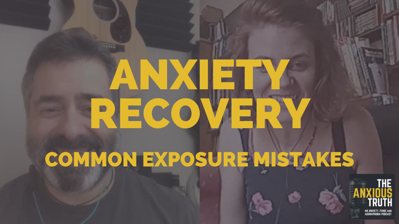EP 077 – Anxiety Recovery – Common Exposure Mistakes and Misconceptions