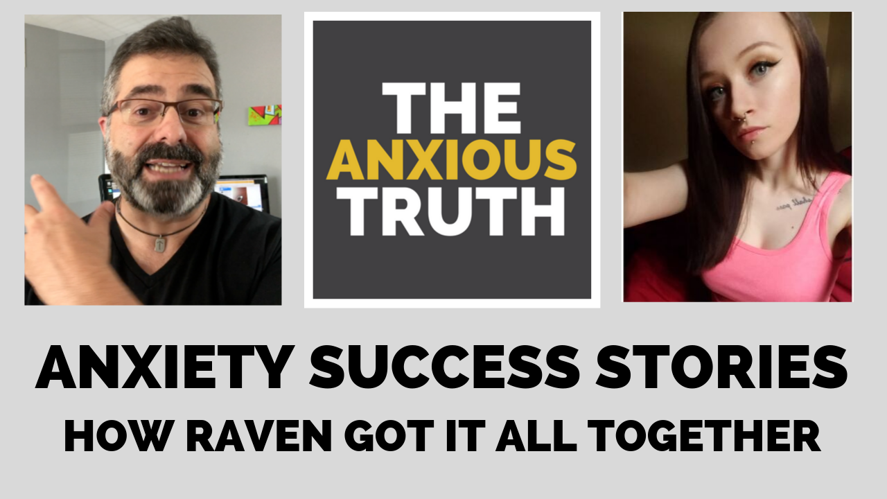 Anxiety Success Stories - How Raven Got It All Together