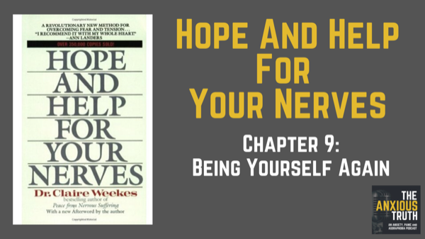 EP 087 – Becoming Yourself Again – Hope and Help For Your Nerves Chapter 9