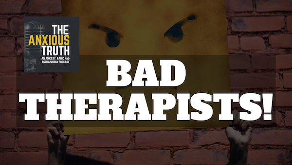 BAD THERAPISTS – An Angry Anxiety Disorder Rant In one Act