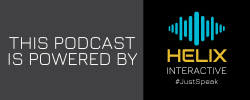 Podcast Powered by HELIX Interactive